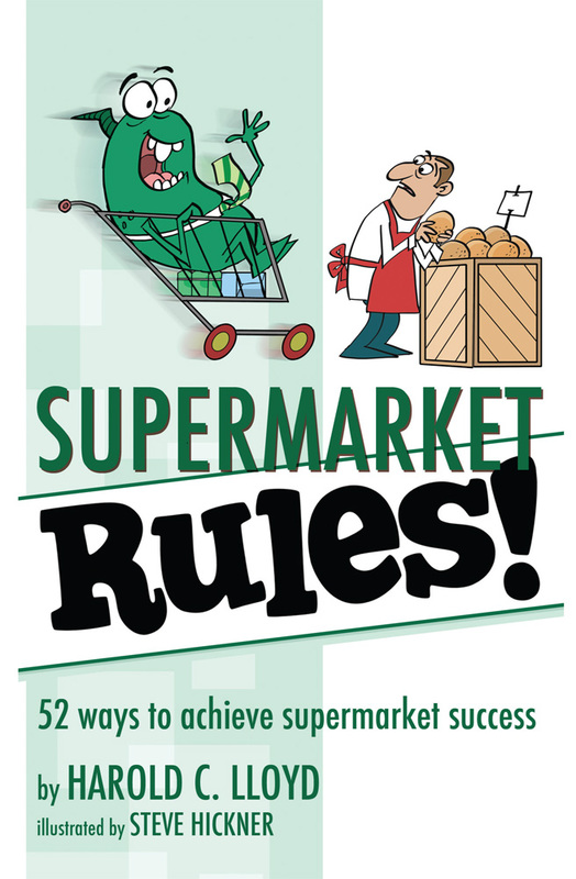 Supermarket Rules! by Harold C. Lloyd
