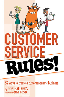 Customer Service Rules! by Don Gallegos